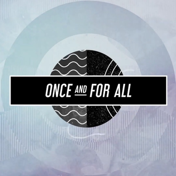 Once and for All